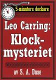 Cover for 5-minuters deckare. Leo Carring: Klockmysteriet. Detektivhistoria. Återutgivning av text från 1929