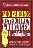 Cover for Leo Carring: Detektiven i romanen och verkligheten nr 1. Samling med nio texter om verkliga brott