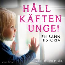 Cover for Håll käften unge! En sann historia
