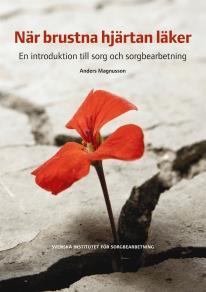 Cover for När brustna hjärtan läker : en introduktion till sorg och sorgbearbetning