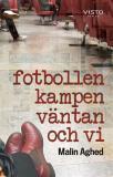 Cover for Fotbollen, kampen, väntan och vi