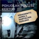 Cover for Presidentti James A. Garfieldin kuolema