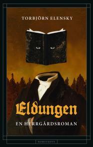 Cover for Eldungen : En herrgårdsroman