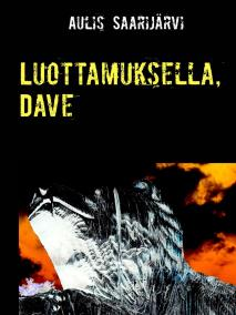 Cover for Luottamuksella, Dave