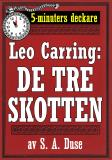 Cover for 5-minuters deckare. Leo Carring: De tre skotten. Återutgivning av text från 1923