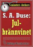 Cover for 5-minuters deckare. S. A. Duse: Julbrännvinet. En historia. Återutgivning av text från 1919
