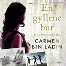 Cover for En gyllene bur: En sann historia