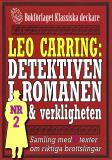 Cover for Leo Carring: Detektiven i romanen och verkligheten nr 2. Samling med tio texter om verkliga brott