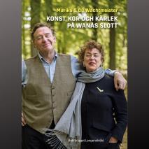 Cover for Konst, kor och kärlek på Wanås slott