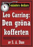 Cover for 5-minuters deckare. Leo Carring: Den gröna kofferten. Detektivhistoria. Återutgivning av text från 1924