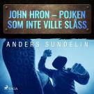 Cover for John Hron - Pojken som inte ville slåss