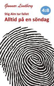 Cover for Stig Alm tar fallet - Alltid på en söndag