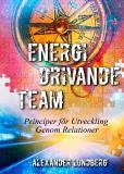 Cover for Energidrivande Team: Principer för Utveckling Genom Relationer