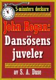 Cover for 5-minuters deckare. Mästertjuven John Rogan: Dansösens juveler. Detektivhistoria. Återutgivning av text från 1925