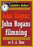 Cover for 5-minuters deckare. Mästertjuven John Rogan: John Rogans filmning. Återutgivning av text från 1919