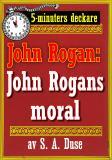 Cover for 5-minuters deckare. Mästertjuven John Rogan: John Rogans moral. Återutgivning av text från 1918