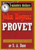 Cover for 5-minuters deckare. Mästertjuven John Rogan: Provet. Detektivhistoria. Återutgivning av text från 1919