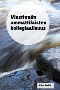 Cover for Viestinnän ammattilaisten kollegiaalisuus