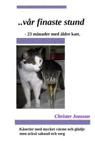 Cover for ...vår finaste stund: 23 månader med äldre katt