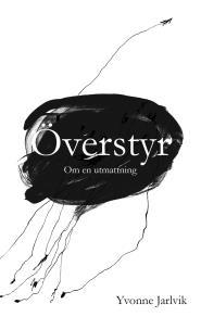 Cover for Överstyr: Om en utmattning