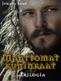 Cover for Maattomat kuninkaat, Kaupunkien kuningatar ja Valtiaiden varjot: Koko trilogia