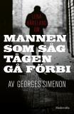 Cover for Om Mannen som såg tågen gå förbi av Georges Simenon