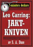 Cover for 5-minuters deckare. Leo Carring: Jaktkniven. Detektivhistoria. Återutgivning av text från 1920