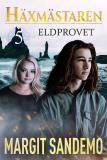 Cover for Eldprovet: Häxmästaren 5