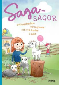 Cover for Sagasagor. Ballonglängtan, kurragömma och två tomtar i diket