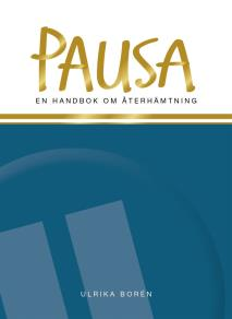 Cover for Pausa : En handbok om återhämtning