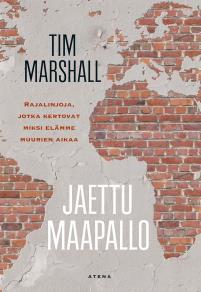 Cover for Jaettu maapallo – Rajalinjoja, jotka kertovat miksi elämme muurien aikaa