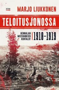 Cover for Teloitusjonossa – Hennalan miesvankien kohtalot 1918–1919