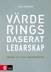 Cover for Värderingsbaserat ledarskap : Mening, tillit och transformation