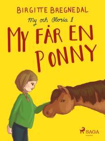 Cover for My och Gloria 1: My får en ponny