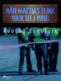 Cover for När Mattias Flink gick ut i krig