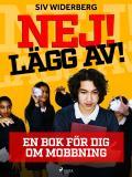 Cover for Nej! Lägg av! : en bok för dig om mobbning