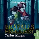 Cover for Bråfalls Hemlighet: Trollen i skogen