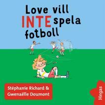 Cover for Love vill INTE spela fotboll