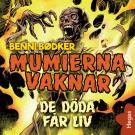 Cover for Mumierna vaknar: De döda får liv
