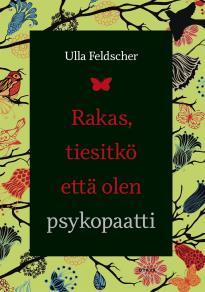 Cover for Rakas, tiesitkö että olen psykopaatti
