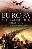 Cover for Europa mot katastrofen : Förspelet till andra världskriget