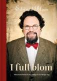 Cover for I full blom : Mina betraktelser kring viktiga och oviktiga ting