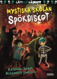 Cover for Mystiska skolan. Spökdiscot