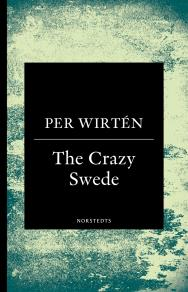 Cover for The Crazy Swede : En sann historia