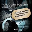 Cover for Charles Manson – pelastaja vai murhaaja?