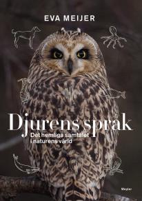 Cover for Djurens språk : Det hemliga samtalet i naturens värld