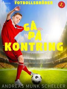 Cover for Fotbollsbröder 1 - Gå på kontring