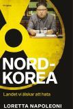 Cover for Nordkorea : Landet vi älskar att hata