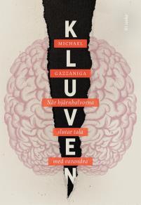 Cover for Kluven : När hjärnhalvorna slutar tala med varandra