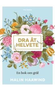 Cover for Dra åt helvete : En bok om gräl